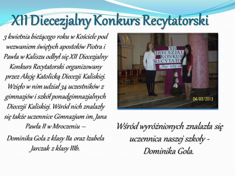XII Diecezjalny Konkurs Recytatorski 3 kwietnia bieżącego roku w Kościele pod wezwaniem świętych apostołów Piotra i Pawła w Kaliszu odbył się XII Diec