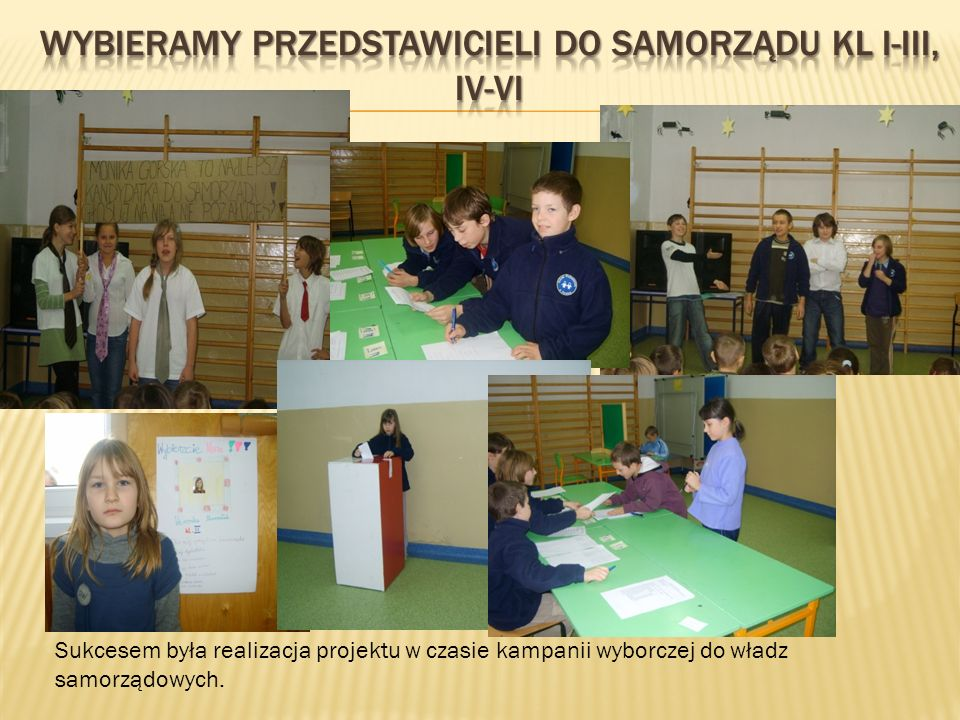 Sukcesem była realizacja projektu w czasie kampanii wyborczej do władz samorządowych.