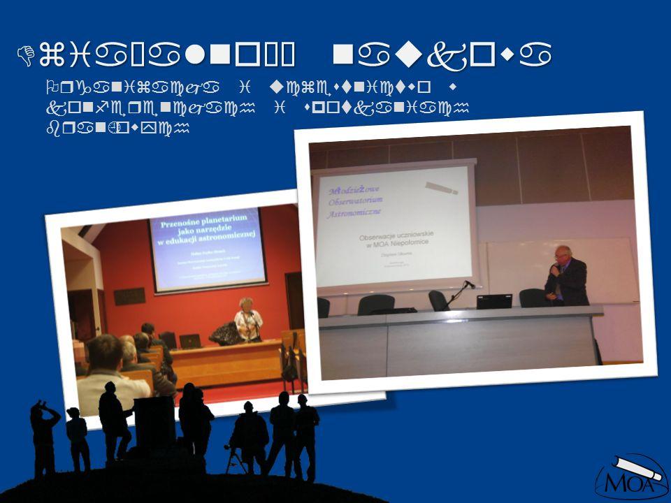 Działalność naukowa Organizacja i uczestnictwo w konferencjach i spotkaniach branżowych