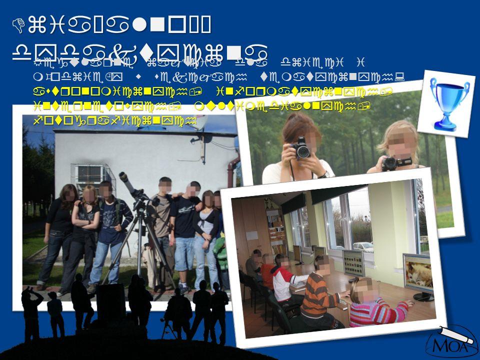 Regularne zajęcia dla dzieci i młodzieży w sekcjach tematycznych: astronomicznych, informatycznych, internetowych, multimedialnych, fotograficznych