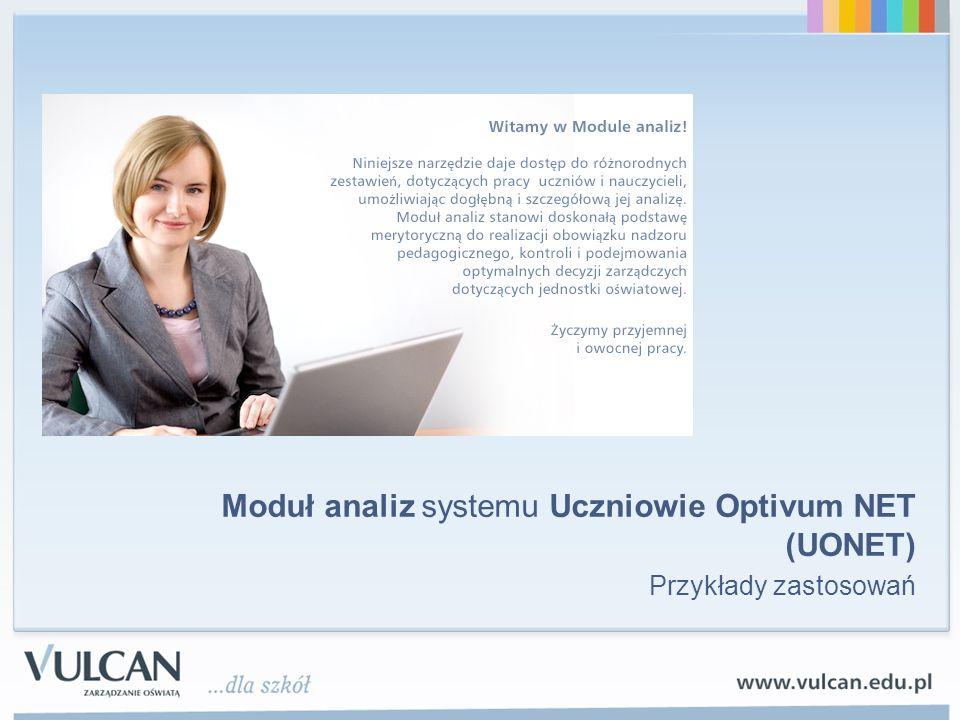Moduł analiz systemu Uczniowie Optivum NET (UONET) Przykłady zastosowań