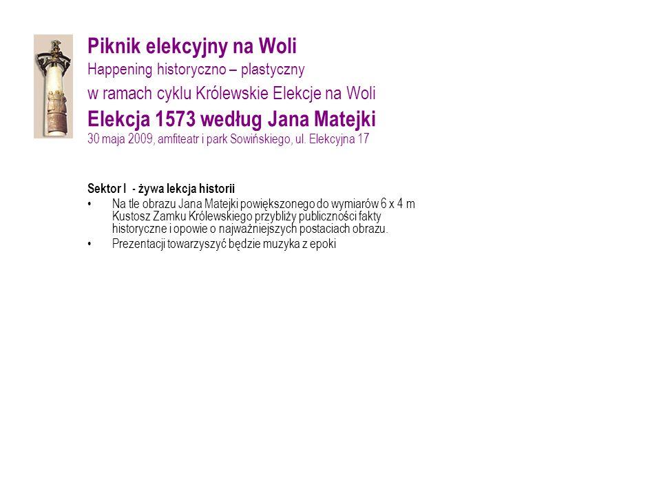 Piknik elekcyjny na Woli w ramach cyklu Królewskie Elekcje na Woli Warsztaty - Chorągwie polskie 30 maja 2009, amfiteatr i park Sowińskiego, ul.