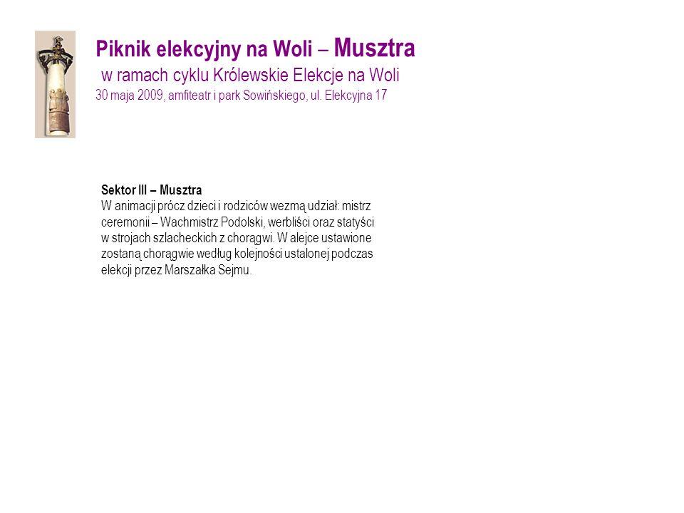 Piknik elekcyjny na Woli – Musztra w ramach cyklu Królewskie Elekcje na Woli 30 maja 2009, amfiteatr i park Sowińskiego, ul.