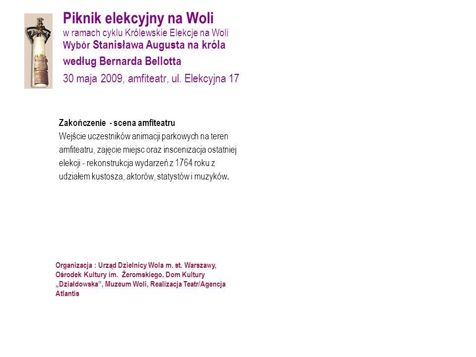 Piknik elekcyjny na Woli w ramach cyklu Królewskie Elekcje na Woli Wybór Stanisława Augusta na króla według Bernarda Bellotta 30 maja 2009, amfiteatr, ul.