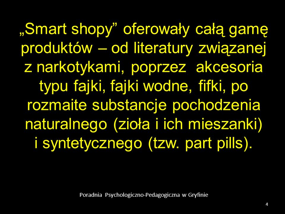 Poradnia Psychologiczno-Pedagogiczna w Gryfinie Smart shopy oferowały całą gamę produktów – od literatury związanej z narkotykami, poprzez akcesoria t