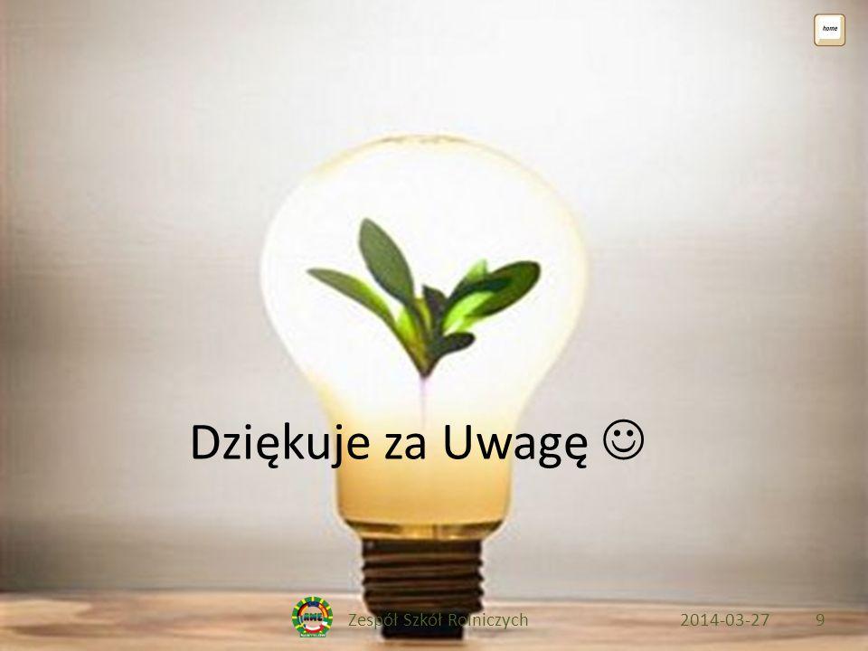 Zespół Szkół Rolniczych2014-03-279 Dziękuje za Uwagę