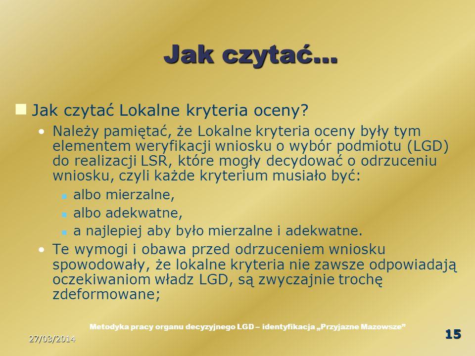 27/03/2014 15 Jak czytać… Jak czytać Lokalne kryteria oceny.