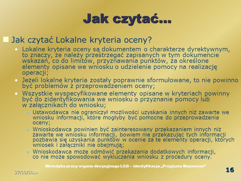 27/03/2014 16 Jak czytać… Jak czytać Lokalne kryteria oceny.