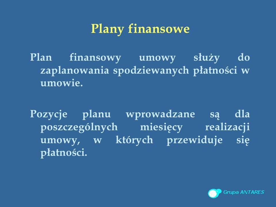 Plany finansowe Plan finansowy umowy służy do zaplanowania spodziewanych płatności w umowie.