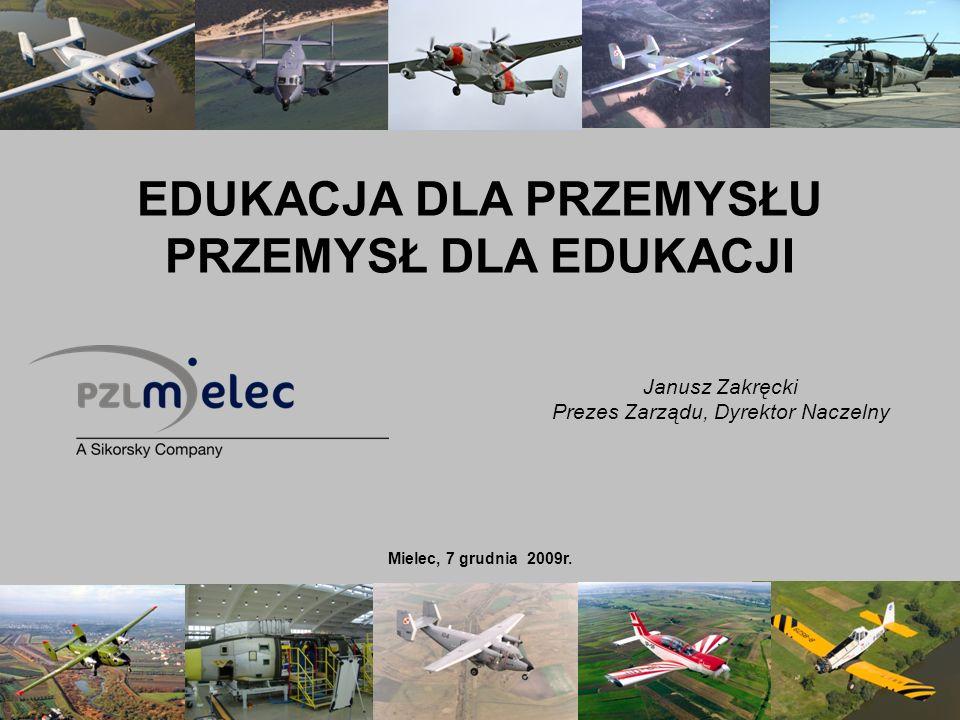 1 COMPANY PRIVATE 1 EDUKACJA DLA PRZEMYSŁU PRZEMYSŁ DLA EDUKACJI Janusz Zakręcki Prezes Zarządu, Dyrektor Naczelny Mielec, 7 grudnia 2009r.