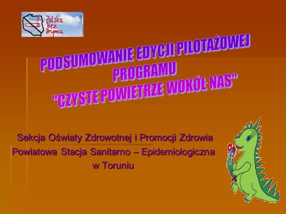 Sekcja Oświaty Zdrowotnej i Promocji Zdrowia Sekcja Oświaty Zdrowotnej i Promocji Zdrowia Powiatowa Stacja Sanitarno – Epidemiologiczna w Toruniu