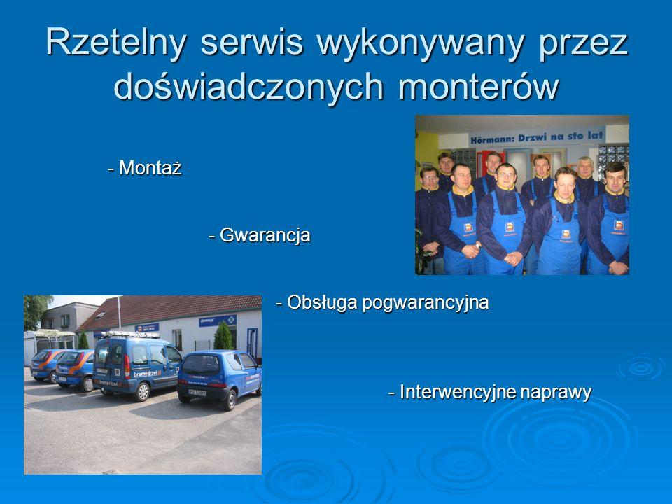 Rzetelny serwis wykonywany przez doświadczonych monterów - Montaż - Gwarancja - Obsługa pogwarancyjna - Interwencyjne naprawy - Interwencyjne naprawy