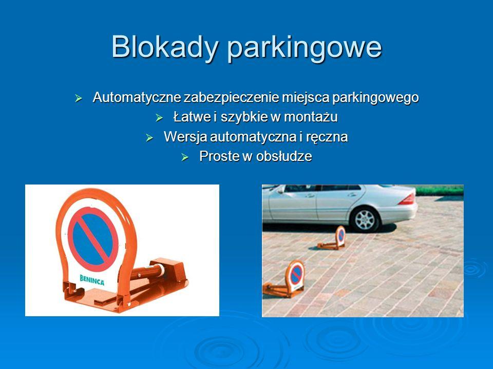 Blokady parkingowe Automatyczne zabezpieczenie miejsca parkingowego Automatyczne zabezpieczenie miejsca parkingowego Łatwe i szybkie w montażu Łatwe i