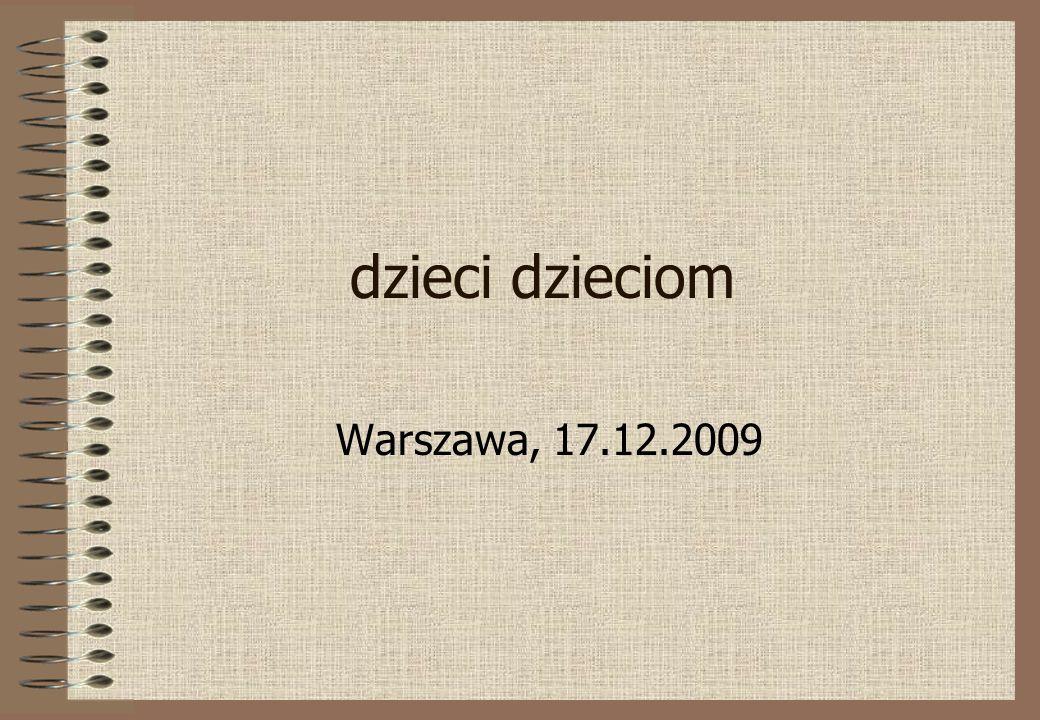 dzieci dzieciom Warszawa, 17.12.2009