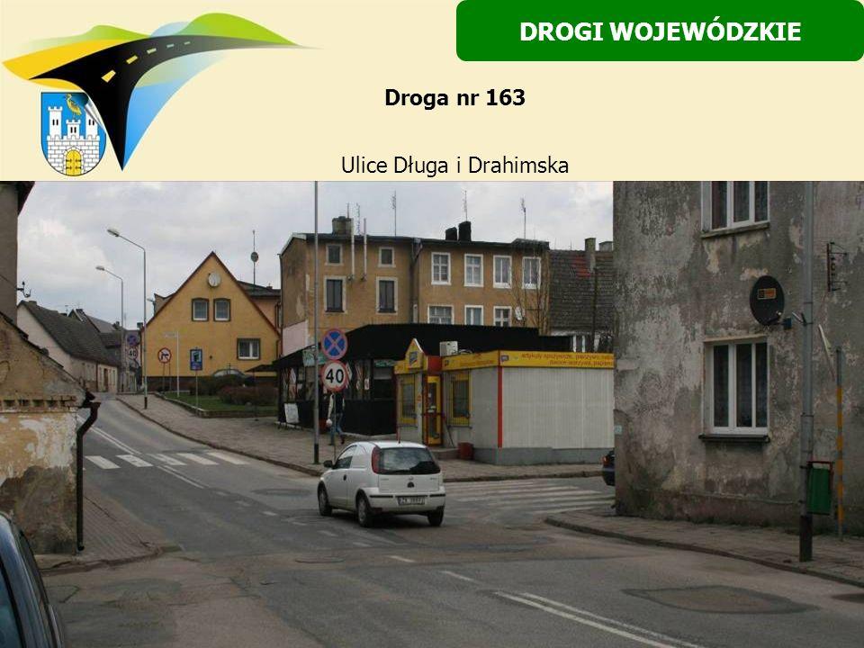 Ulice Długa i Drahimska DROGI WOJEWÓDZKIE Droga nr 163