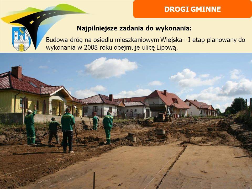Najpilniejsze zadania do wykonania: Budowa dróg na osiedlu mieszkaniowym Wiejska - I etap planowany do wykonania w 2008 roku obejmuje ulicę Lipową. DR