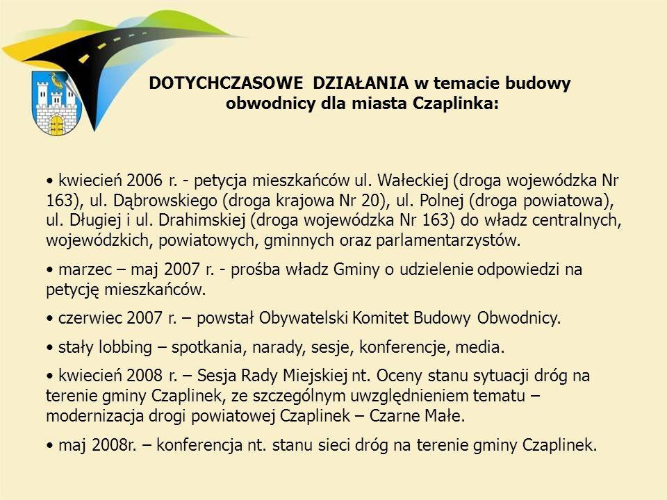kwiecień 2006 r. - petycja mieszkańców ul. Wałeckiej (droga wojewódzka Nr 163), ul. Dąbrowskiego (droga krajowa Nr 20), ul. Polnej (droga powiatowa),