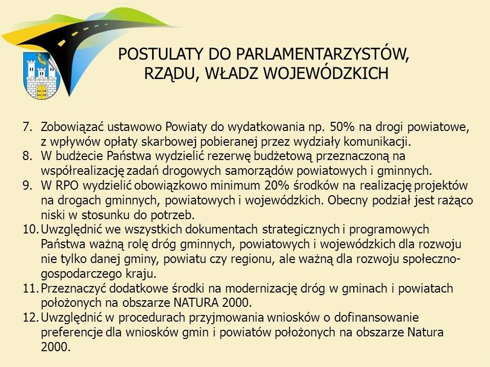 7.Zobowiązać ustawowo Powiaty do wydatkowania np. 50% na drogi powiatowe, z wpływów opłaty skarbowej pobieranej przez wydziały komunikacji. 8.W budżec