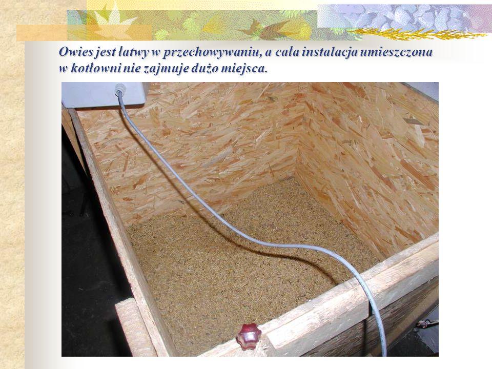 Owies jest łatwy w przechowywaniu, a cała instalacja umieszczona w kotłowni nie zajmuje dużo miejsca.