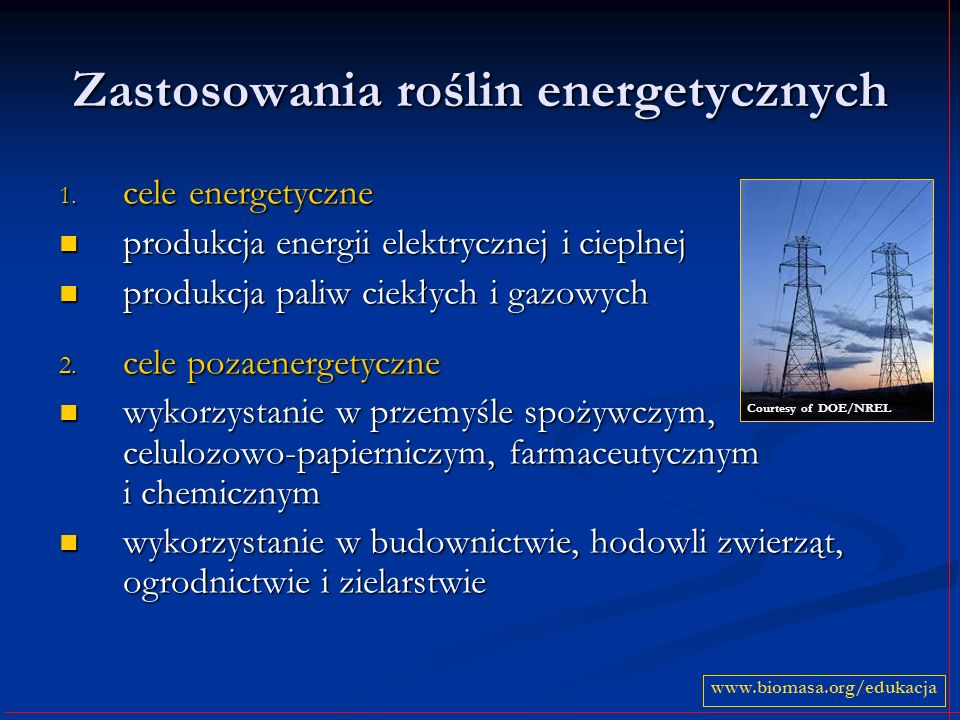 Zastosowania roślin energetycznych 1. cele energetyczne produkcja energii elektrycznej i cieplnej produkcja energii elektrycznej i cieplnej produkcja