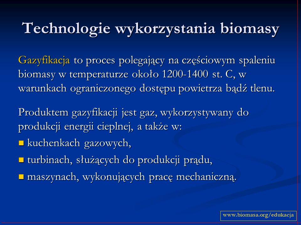 Technologie wykorzystania biomasy Gazyfikacja to proces polegający na częściowym spaleniu biomasy w temperaturze około 1200-1400 st. C, w warunkach og