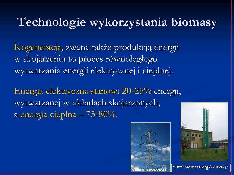 Technologie wykorzystania biomasy Kogeneracja, zwana także produkcją energii w skojarzeniu to proces równoległego wytwarzania energii elektrycznej i c