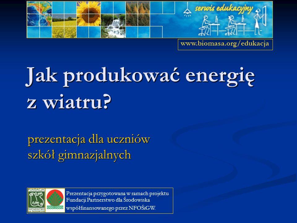 Zastosowania energii wiatru elektrownie wiatrowe wykorzystywane są przede wszystkim do produkcji energii elektrycznej, elektrownie wiatrowe wykorzystywane są przede wszystkim do produkcji energii elektrycznej, siłownie wiatrowe mogą być podłączone do krajowej sieci energetycznej lub też pracować na sieć wydzieloną i zaspokajać potrzeby energetyczne zakładu produkcyjnego, gospodarstwa rolnego lub domowego siłownie wiatrowe mogą być podłączone do krajowej sieci energetycznej lub też pracować na sieć wydzieloną i zaspokajać potrzeby energetyczne zakładu produkcyjnego, gospodarstwa rolnego lub domowego www.biomasa.org/edukacja Niektóre siłownie wiatrowe wykorzystują energię wiatru bezpośrednio do pompowania wody, napowietrzania zbiorników wodnych i innych celów.