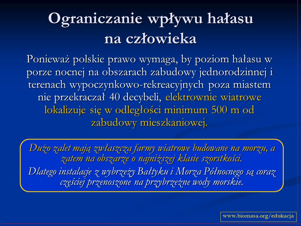 Ograniczanie wpływu hałasu na człowieka Ponieważ polskie prawo wymaga, by poziom hałasu w porze nocnej na obszarach zabudowy jednorodzinnej i terenach