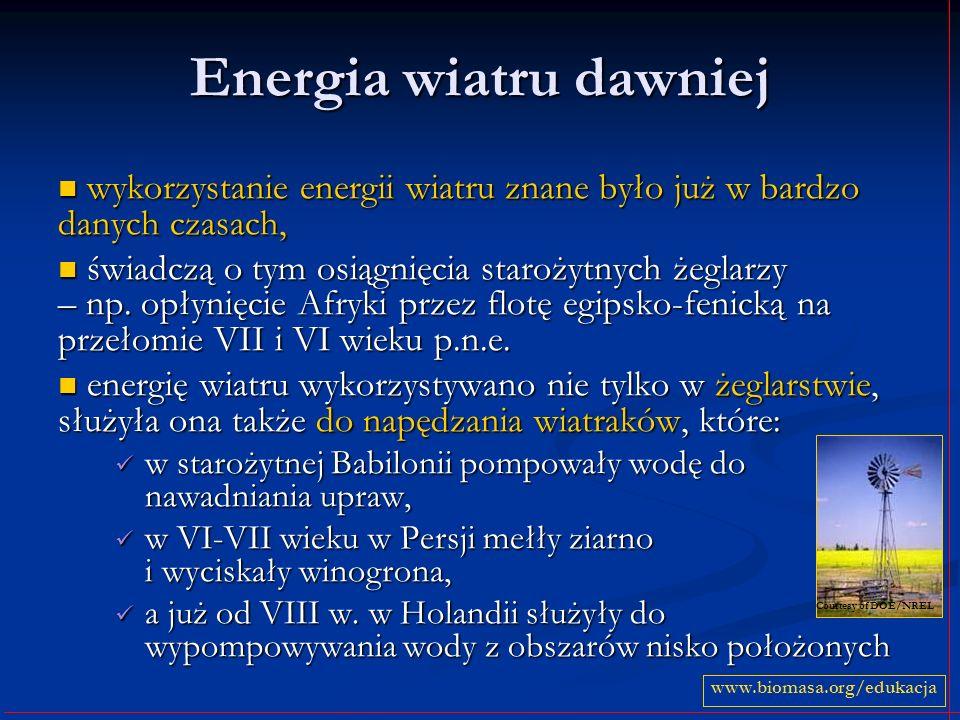 Energia wiatru dawniej wykorzystanie energii wiatru znane było już w bardzo danych czasach, wykorzystanie energii wiatru znane było już w bardzo danyc