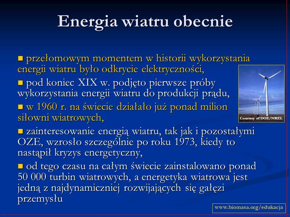 Energia wiatru obecnie przełomowym momentem w historii wykorzystania energii wiatru było odkrycie elektryczności, przełomowym momentem w historii wyko