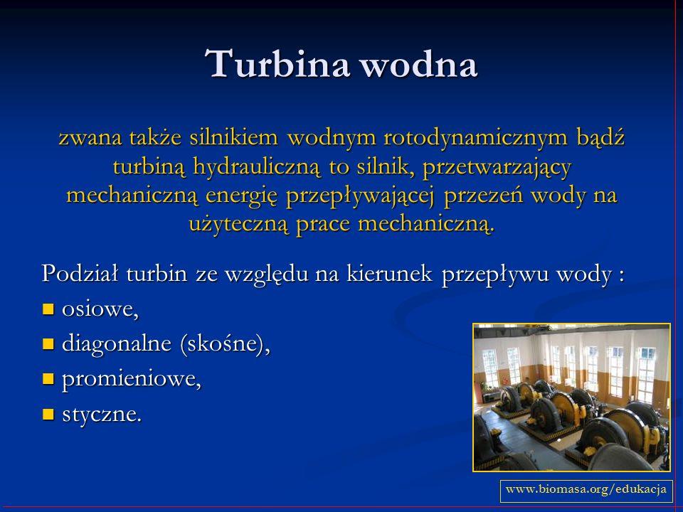 Turbina wodna zwana także silnikiem wodnym rotodynamicznym bądź turbiną hydrauliczną to silnik, przetwarzający mechaniczną energię przepływającej prze