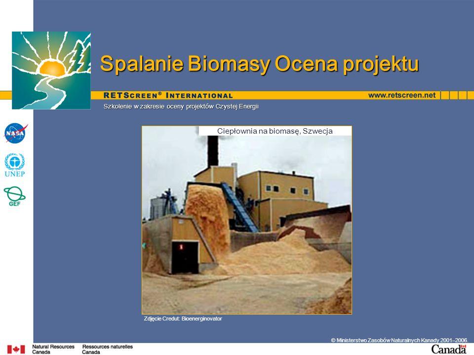 © Ministerstwo Zasobów Naturalnych Kanady 2001–2006. Szkolenie w zakresie oceny projektów Czystej Energii Zdjęcie Credut: Bioenerginovator Spalanie Bi