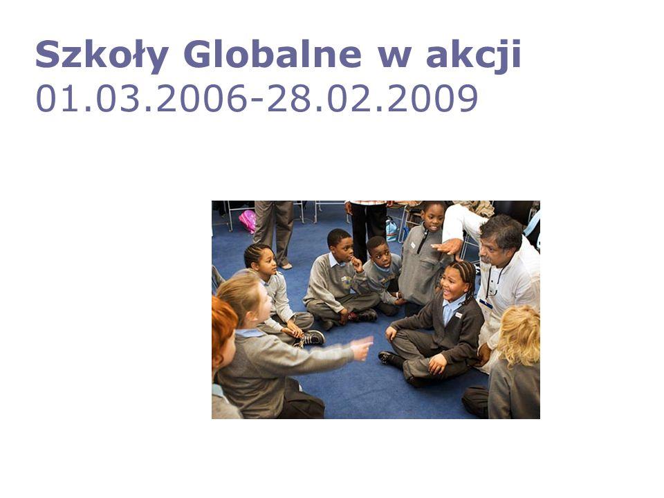 Szkoły Globalne w akcji 01.03.2006-28.02.2009