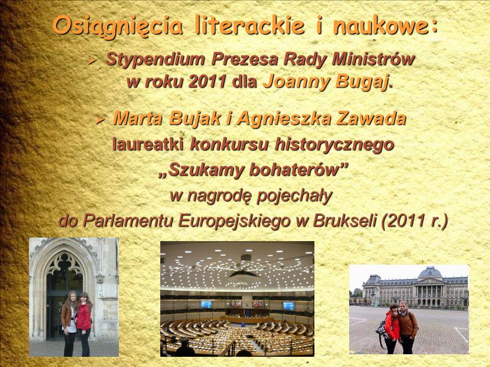 Osiągnięcia literackie i naukowe: Stypendium Prezesa Rady Ministrów w roku 2011 dla Joanny Bugaj.