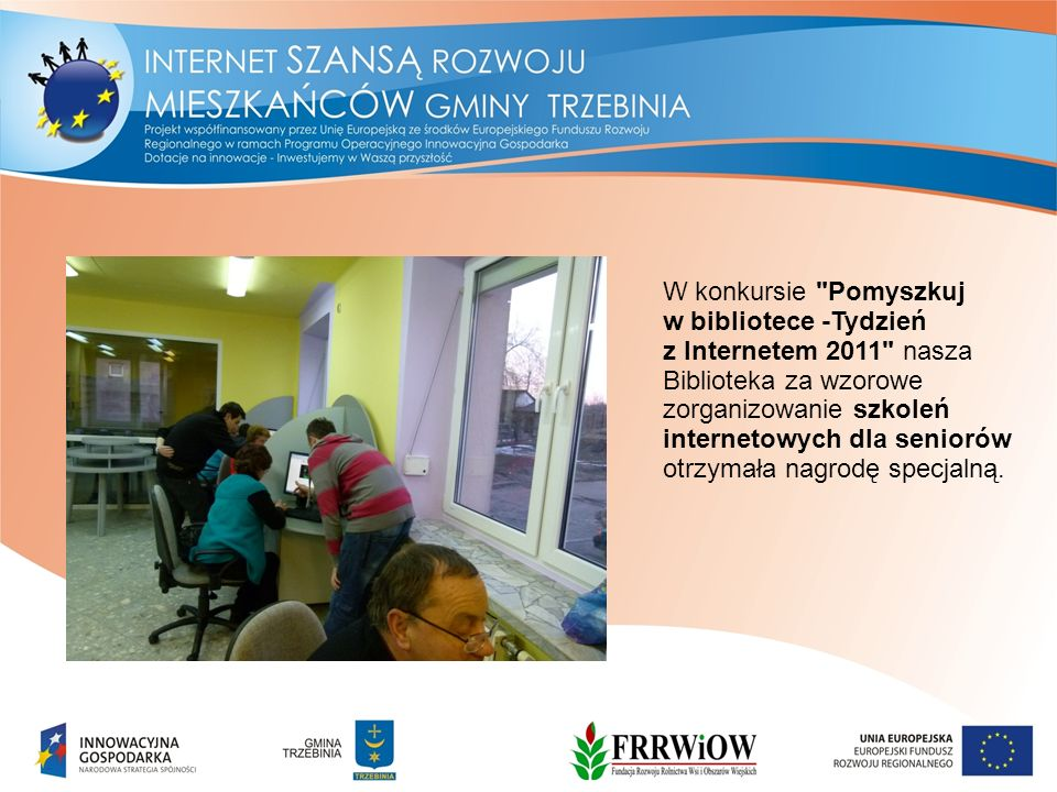 W konkursie Pomyszkuj w bibliotece -Tydzień z Internetem 2011 nasza Biblioteka za wzorowe zorganizowanie szkoleń internetowych dla seniorów otrzymała nagrodę specjalną.