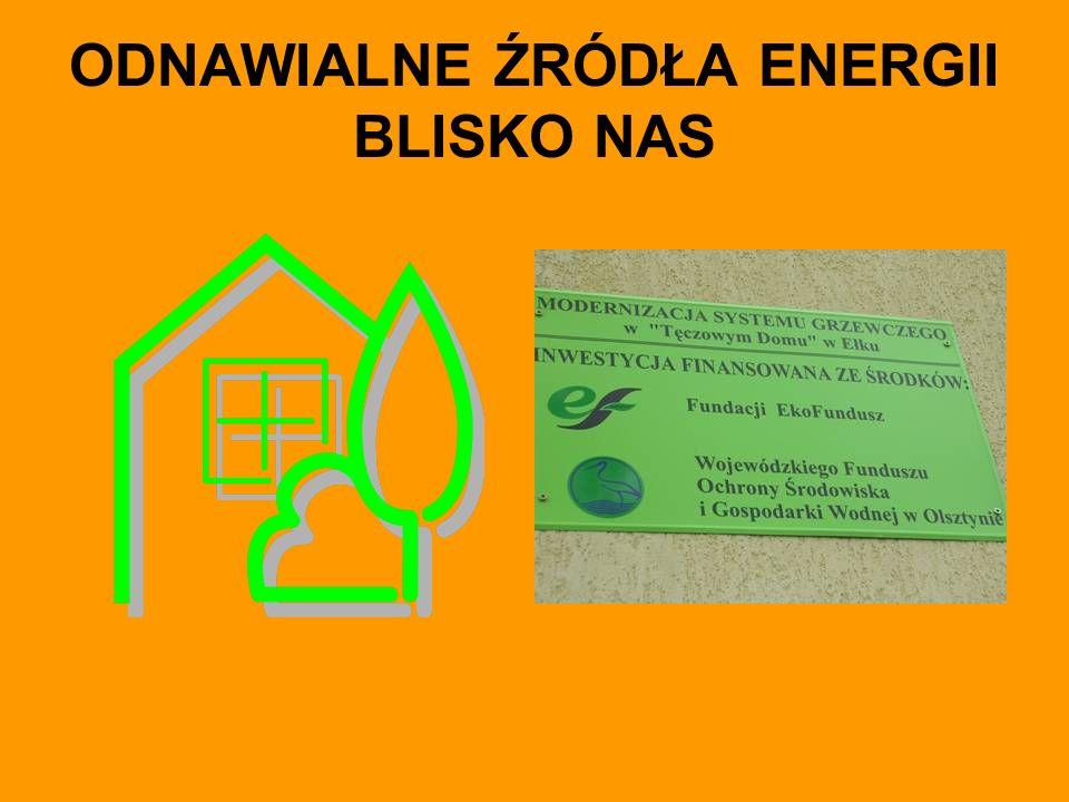 ODNAWIALNE ŹRÓDŁA ENERGII BLISKO NAS