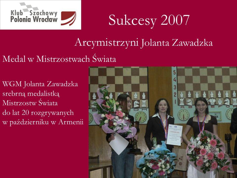 Sukcesy 2007 Medal w Mistrzostwach Świata Arcymistrzyni Jolanta Zawadzka WGM Jolanta Zawadzka srebrną medalistką Mistrzostw Świata do lat 20 rozgrywan