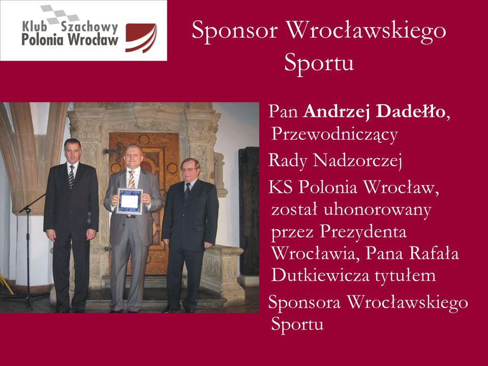 Sponsor Wrocławskiego Sportu Pan Andrzej Dadełło, Przewodniczący Rady Nadzorczej KS Polonia Wrocław, został uhonorowany przez Prezydenta Wrocławia, Pa