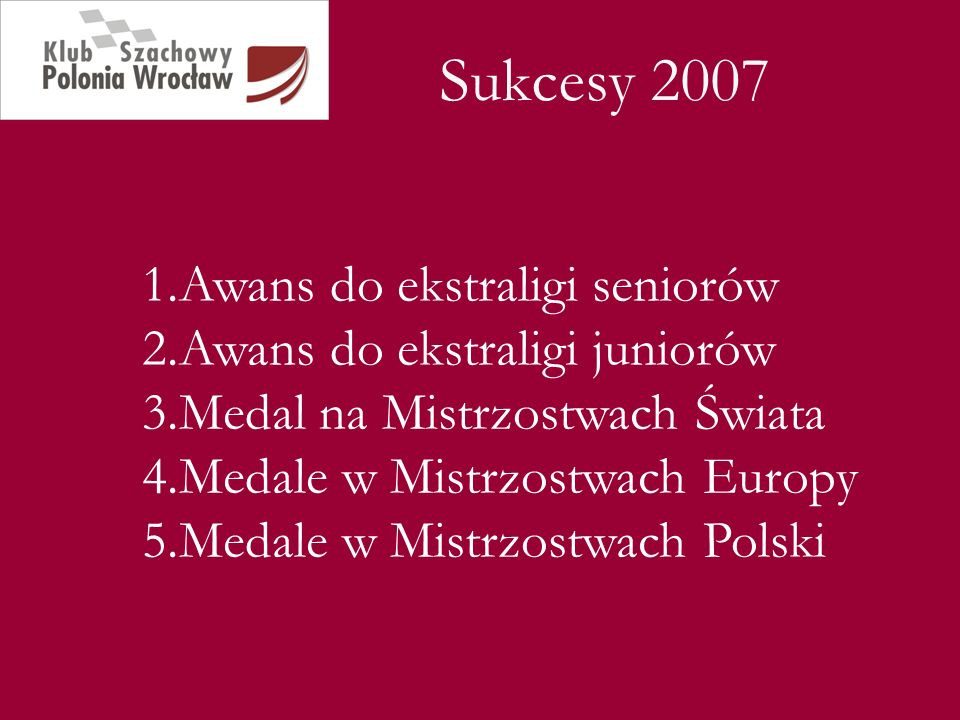 Sukcesy 2007 Juniorzy Ola Dadełło złoty medal w Pucharze Polski Juniorów do lat 10 (Koszalin, sierpień 2007)