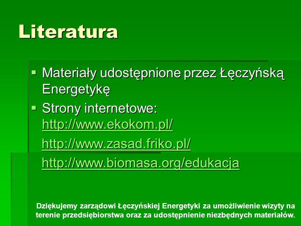Literatura Materiały udostępnione przez Łęczyńską Energetykę Materiały udostępnione przez Łęczyńską Energetykę Strony internetowe: http://www.ekokom.p