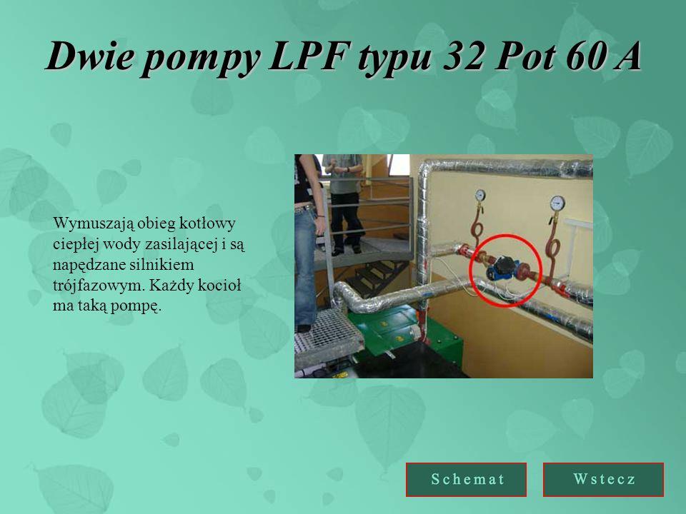 Dwie pompy LPF typu 32 Pot 60 A Wymuszają obieg kotłowy ciepłej wody zasilającej i są napędzane silnikiem trójfazowym.