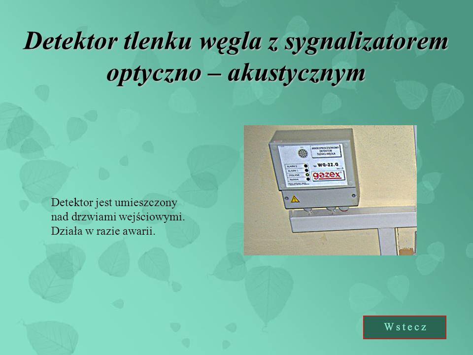 Detektor tlenku węgla z sygnalizatorem optyczno – akustycznym Detektor jest umieszczony nad drzwiami wejściowymi. Działa w razie awarii.