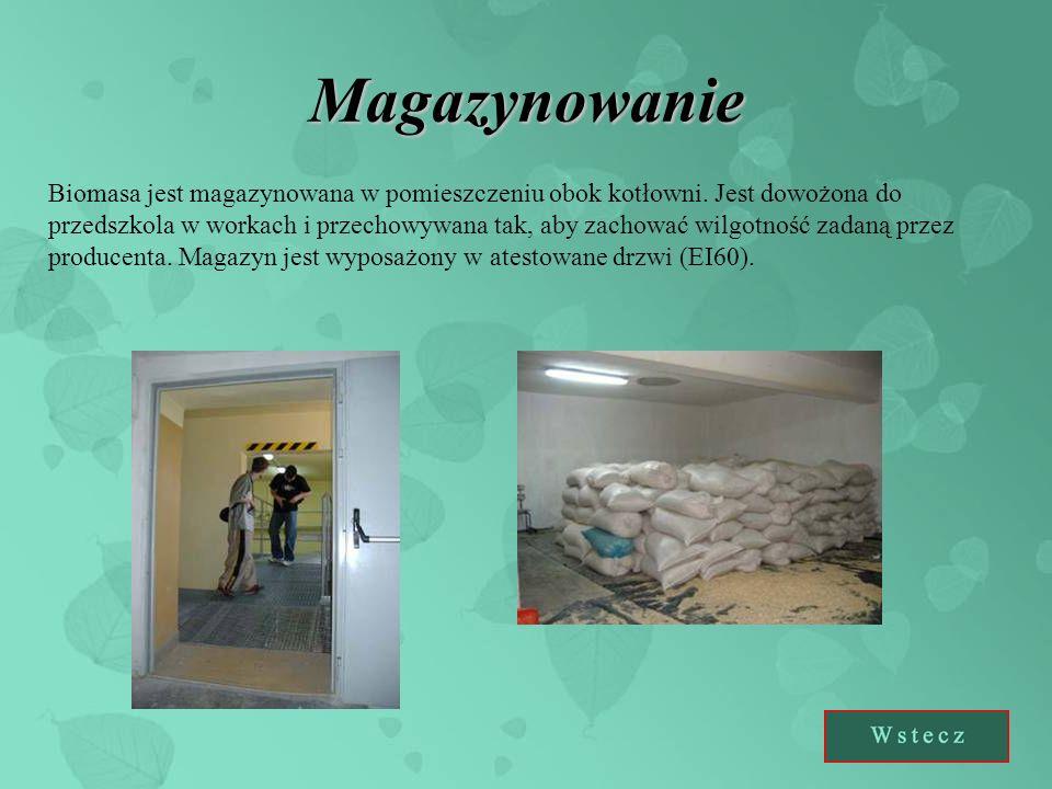 Magazynowanie Biomasa jest magazynowana w pomieszczeniu obok kotłowni. Jest dowożona do przedszkola w workach i przechowywana tak, aby zachować wilgot
