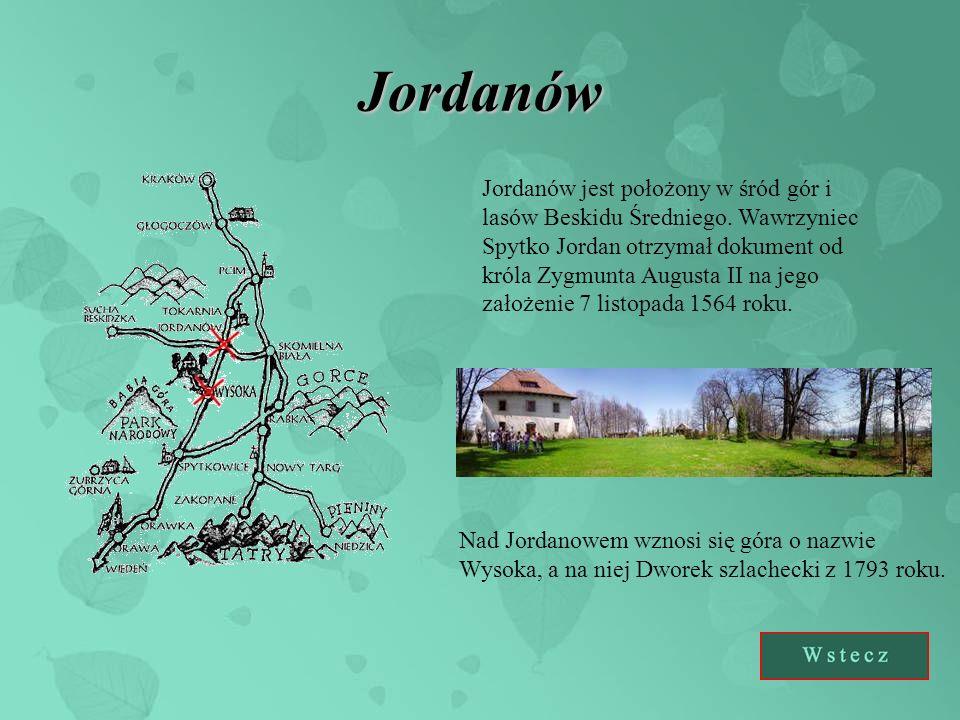 Jordanów Jordanów jest położony w śród gór i lasów Beskidu Średniego. Wawrzyniec Spytko Jordan otrzymał dokument od króla Zygmunta Augusta II na jego