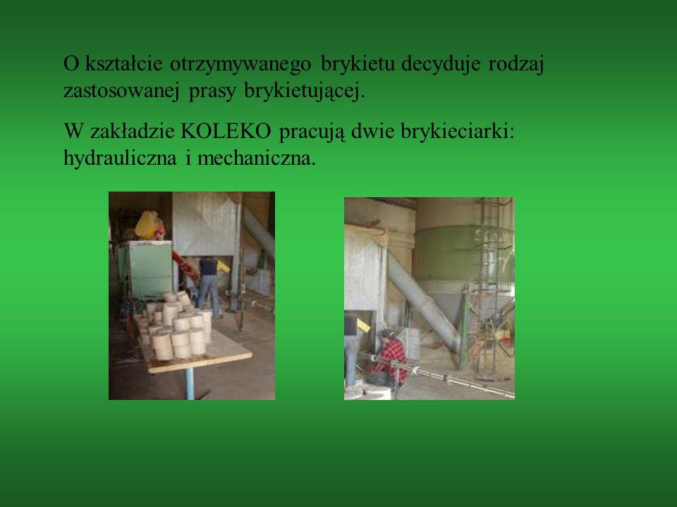 O kształcie otrzymywanego brykietu decyduje rodzaj zastosowanej prasy brykietującej. W zakładzie KOLEKO pracują dwie brykieciarki: hydrauliczna i mech