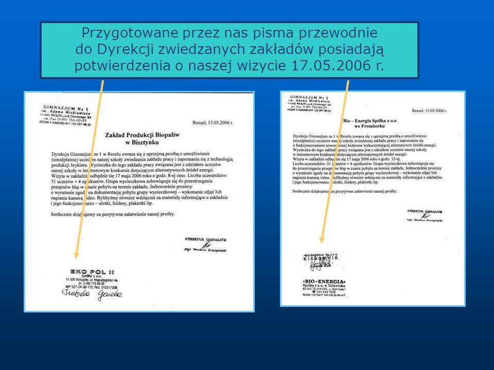 Przygotowane przez nas pisma przewodnie do Dyrekcji zwiedzanych zakładów posiadają potwierdzenia o naszej wizycie 17.05.2006 r.