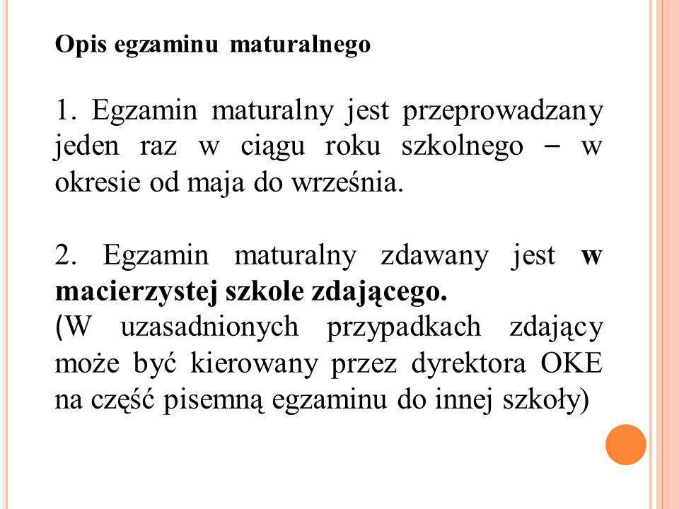 Opis egzaminu maturalnego 1.