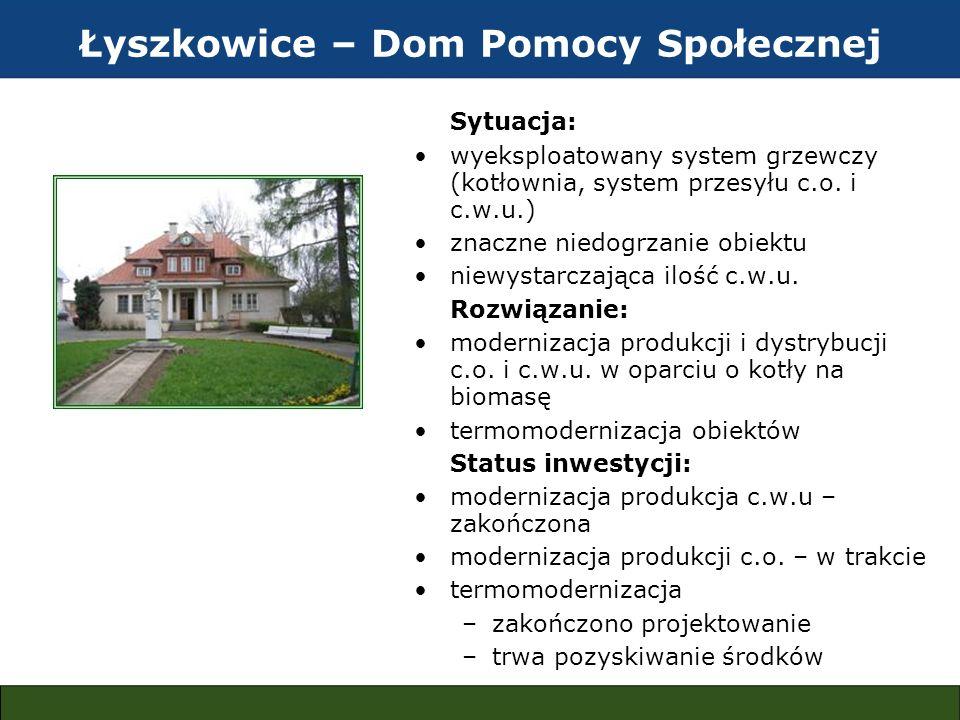Łyszkowice – Dom Pomocy Społecznej Sytuacja: wyeksploatowany system grzewczy (kotłownia, system przesyłu c.o. i c.w.u.) znaczne niedogrzanie obiektu n