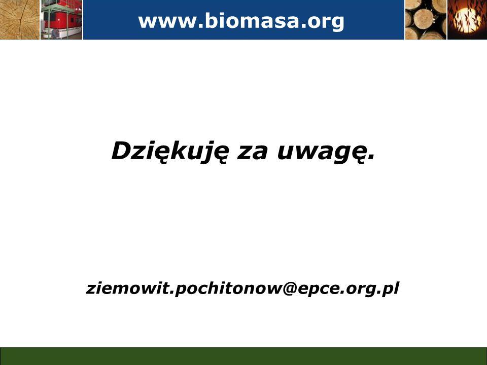 www.biomasa.org Dziękuję za uwagę. ziemowit.pochitonow@epce.org.pl