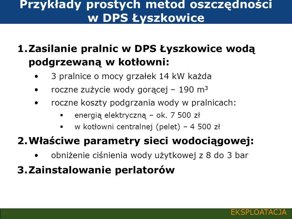 Przykłady prostych metod oszczędności w DPS Łyszkowice 1.Zasilanie pralnic w DPS Łyszkowice wodą podgrzewaną w kotłowni: 3 pralnice o mocy grzałek 14
